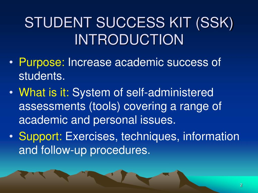 STUDENT SUCCESS KIT (SSK) INTRODUCTION