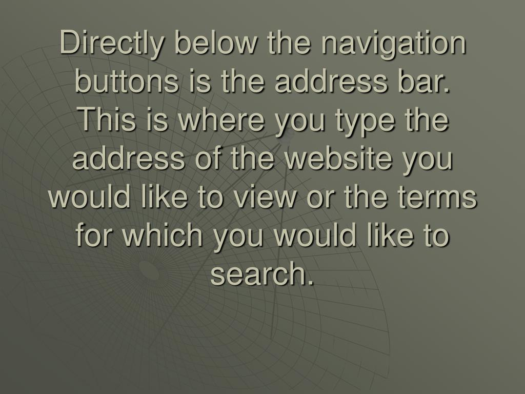 Directly below the navigation buttons is the address bar.