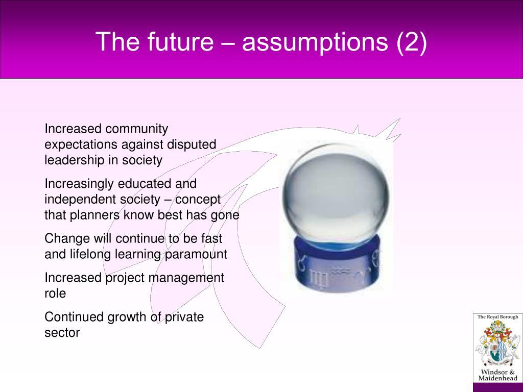 The future – assumptions (2)