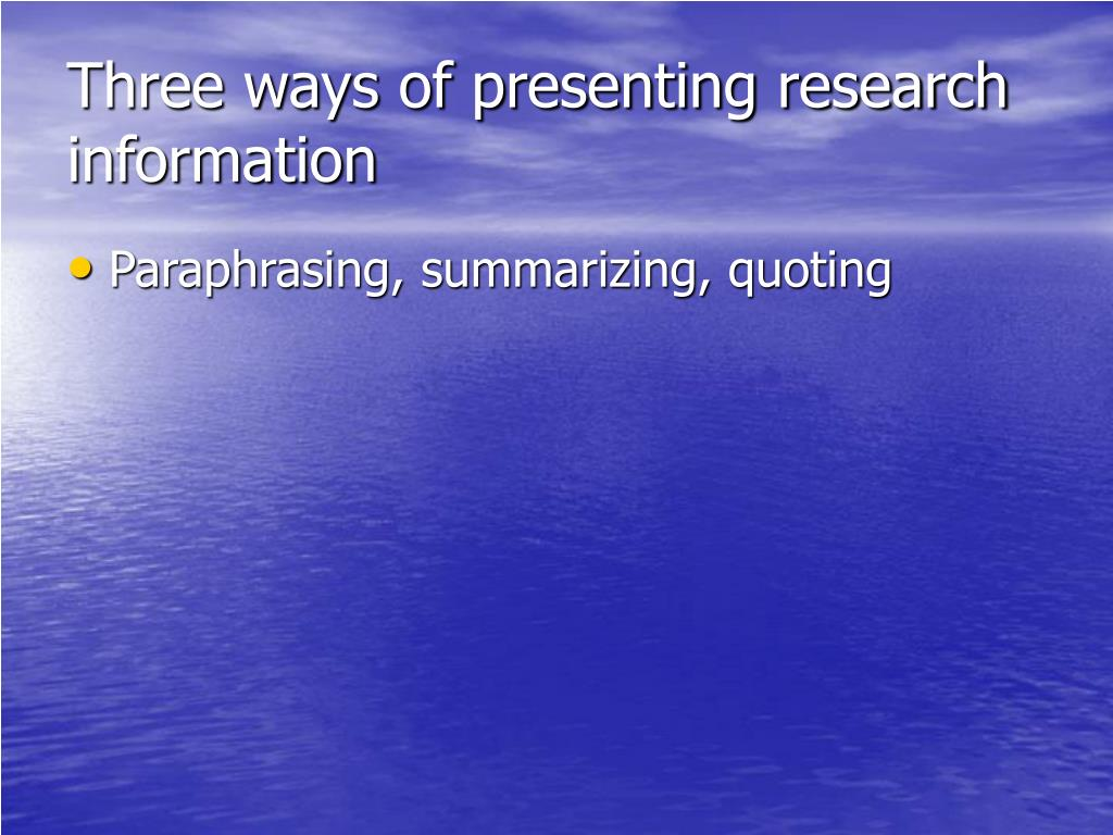Three ways of presenting research information