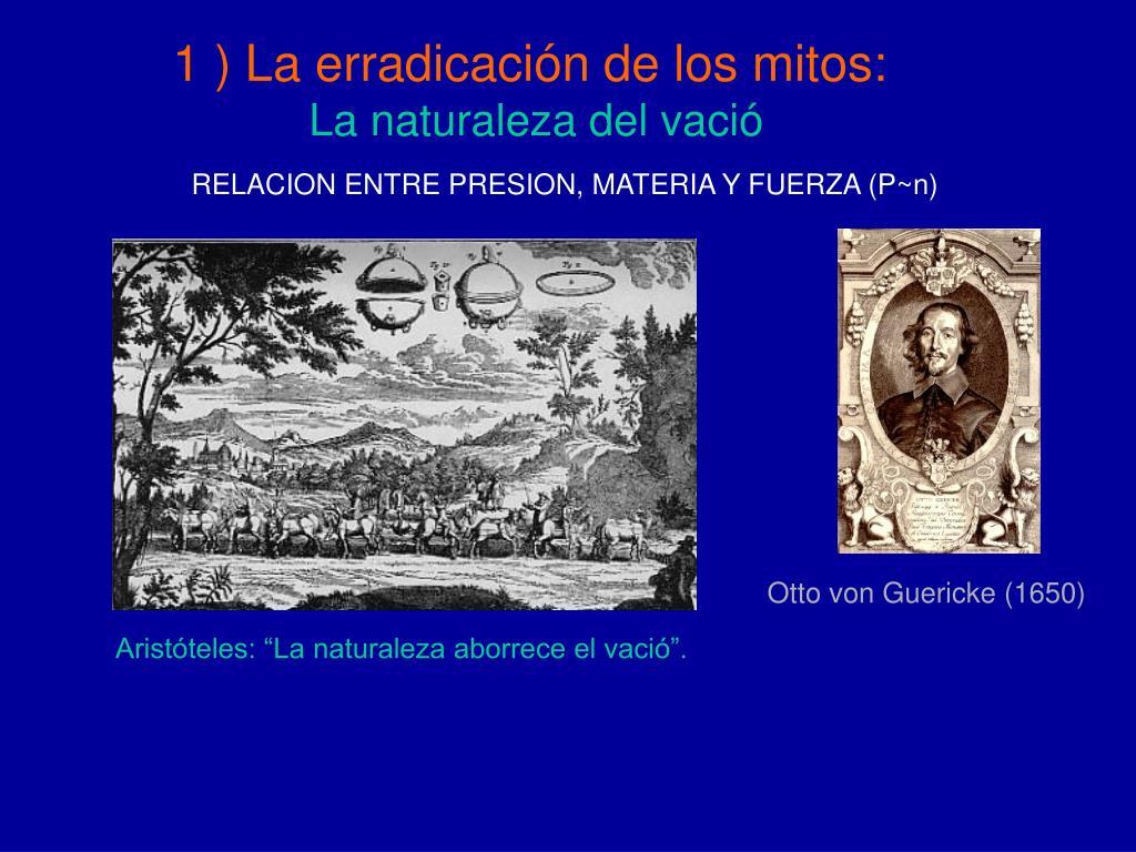 1 ) La erradicación de los mitos: