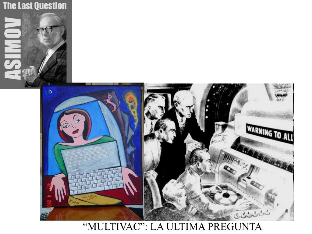 """MULTIVAC"": LA ULTIMA PREGUNTA"