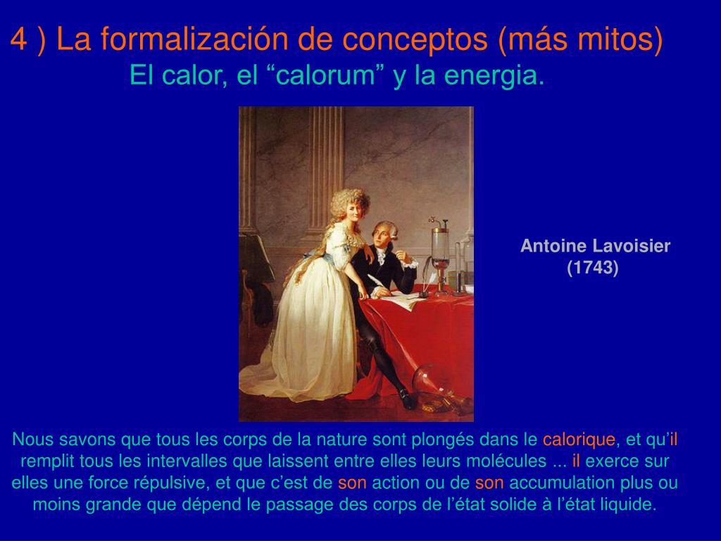 4 ) La formalización de conceptos (más mitos)