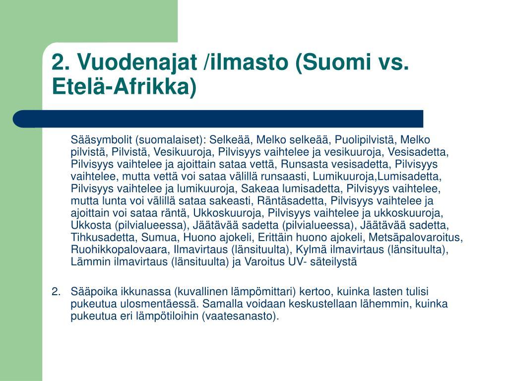 2. Vuodenajat /ilmasto (Suomi vs. Etelä-Afrikka)