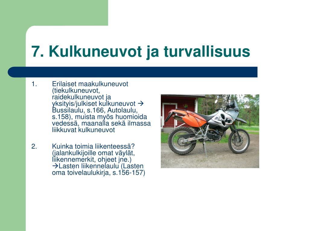 7. Kulkuneuvot ja turvallisuus