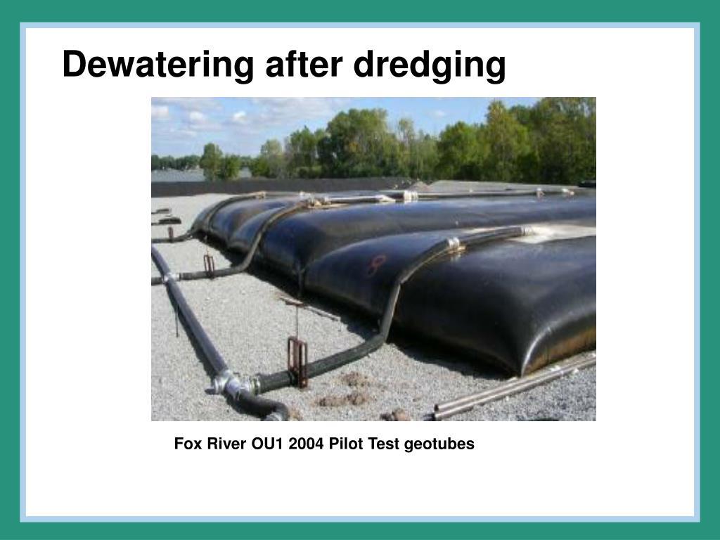 Dewatering after dredging