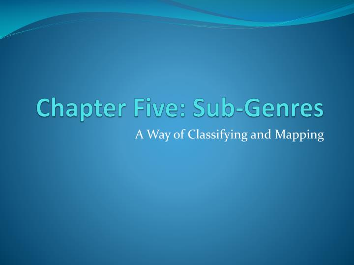 Chapter five sub genres