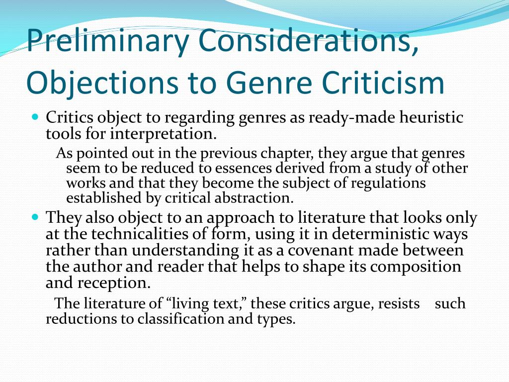 Preliminary Considerations, Objections to Genre Criticism