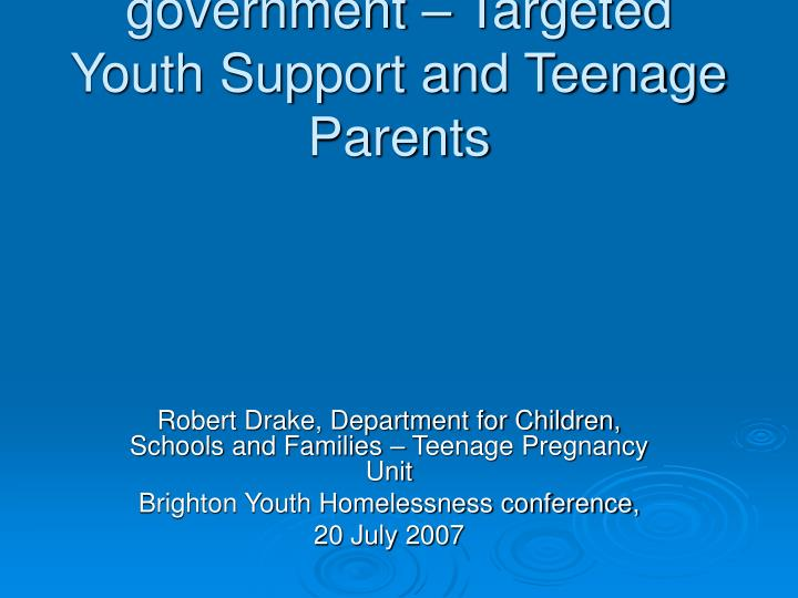 Recent developments from government – Targeted Youth Support and Teenage Parents