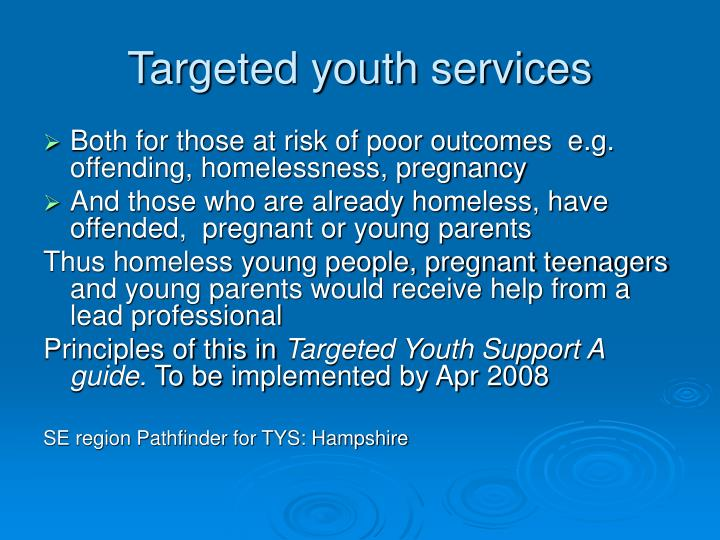 Targeted youth services