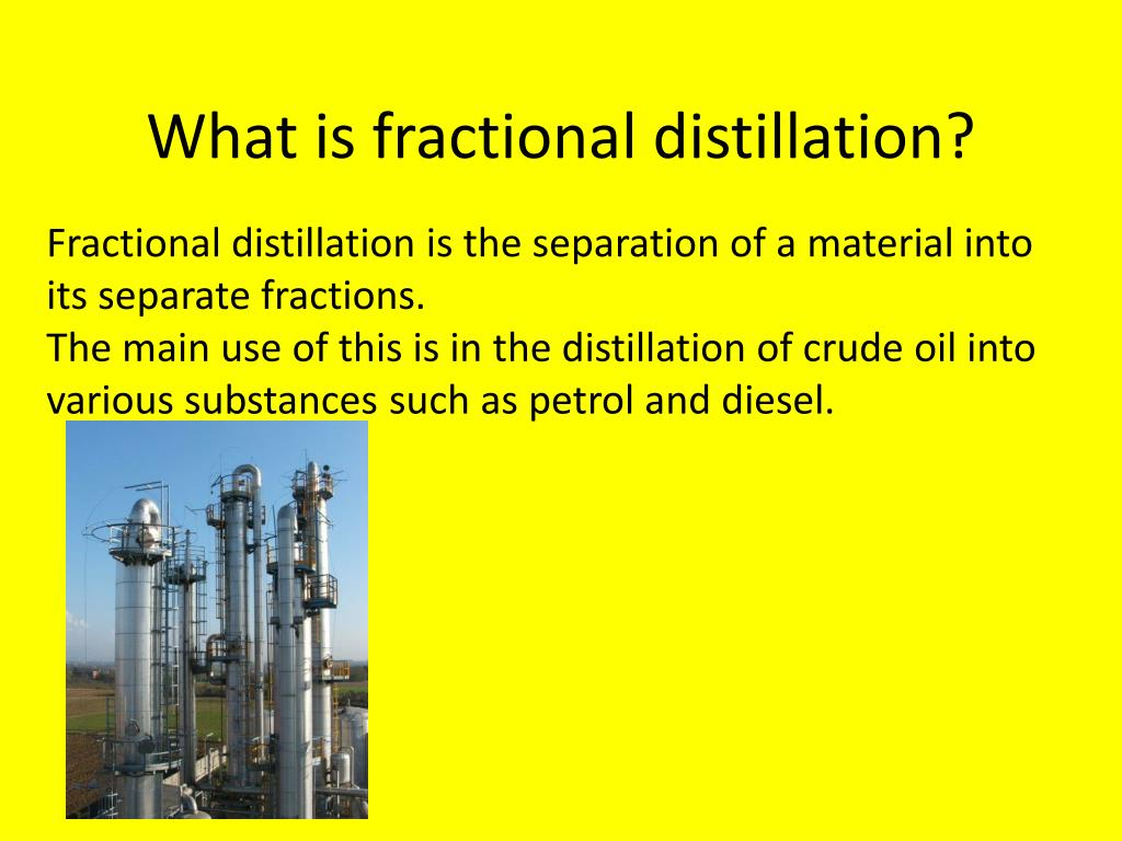 What is fractional distillation?