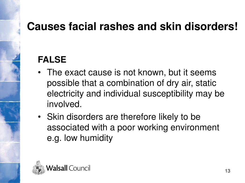 Causes facial rashes and skin disorders!