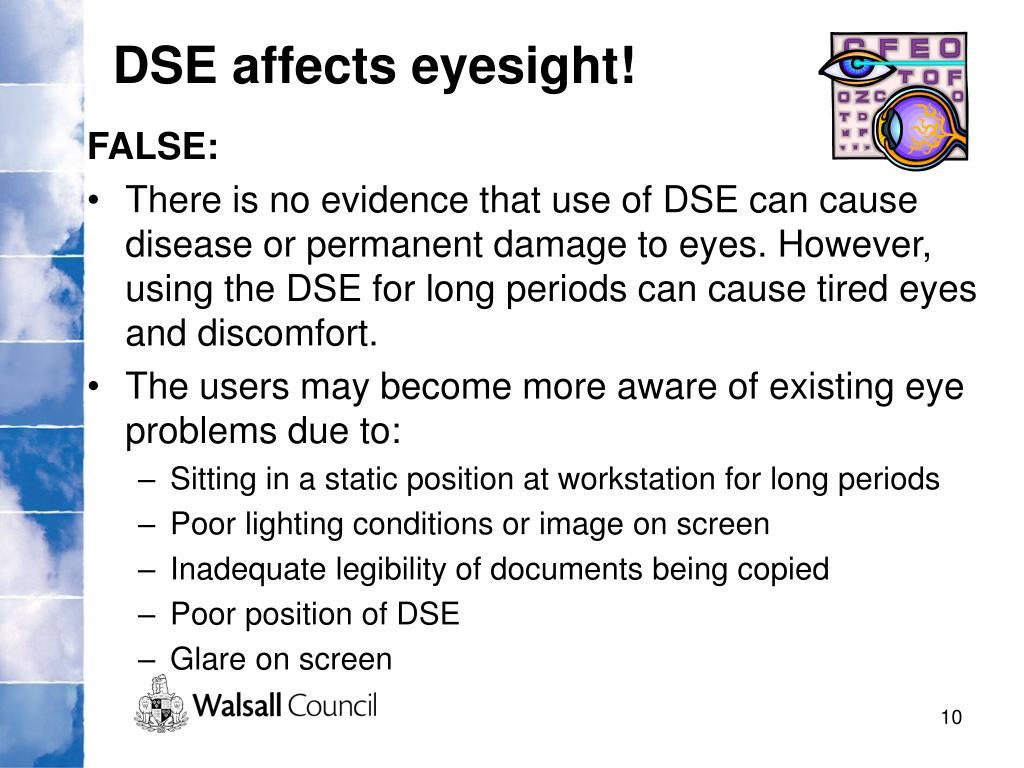 DSE affects eyesight!