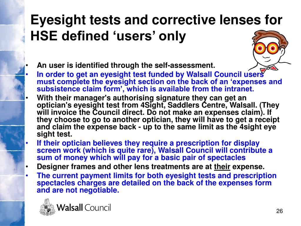 Eyesight tests and corrective lenses for HSE defined 'users' only