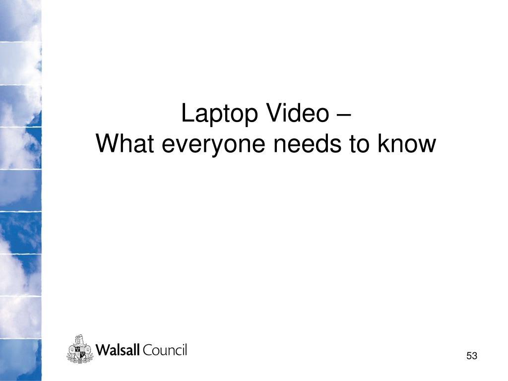Laptop Video –
