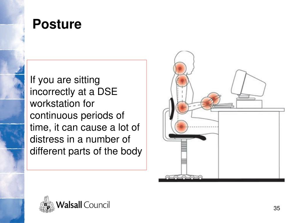If you are sitting incorrectly at a DSE workstation for continuous periods of time, it can cause a lot of distress in a number of different parts of the body