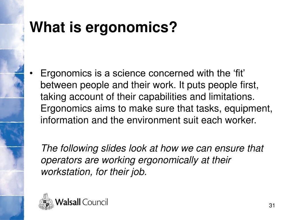 What is ergonomics?