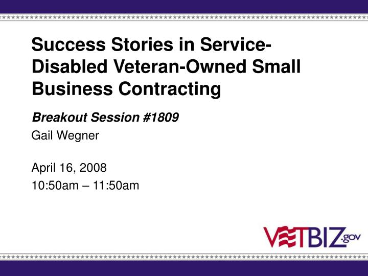 Success Stories in Service-Disabled Veteran-Owned Small Business Contracting