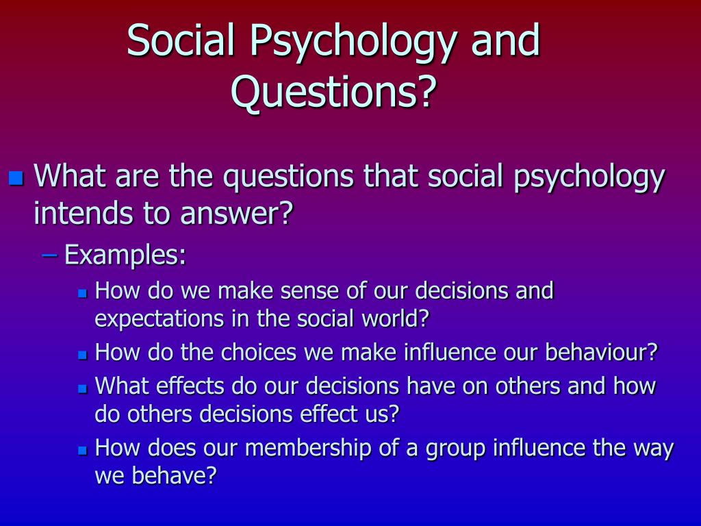 Social Psychology and Questions?
