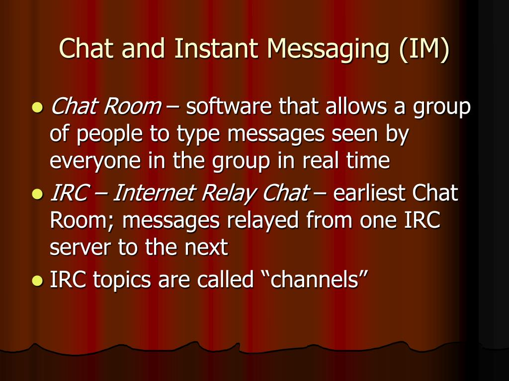 Chat and Instant Messaging (IM)
