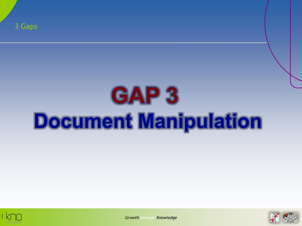 3 Gaps