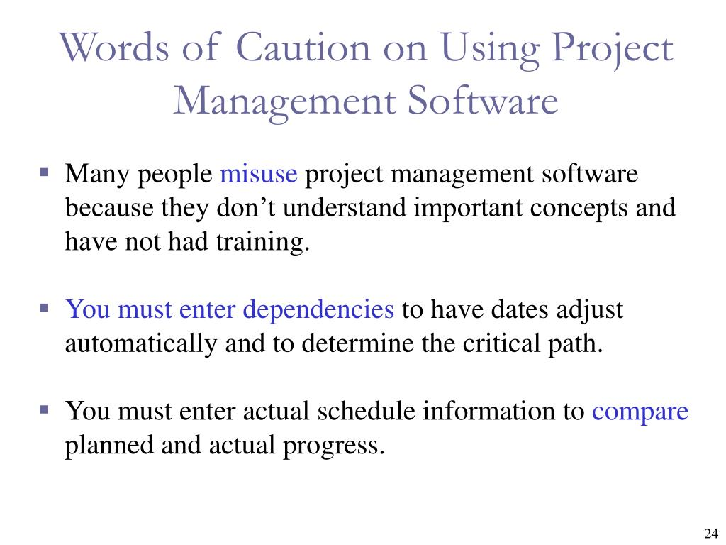 Words of Caution on Using Project Management Software