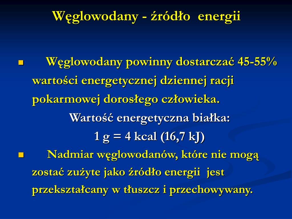 Węglowodany - źródło  energii