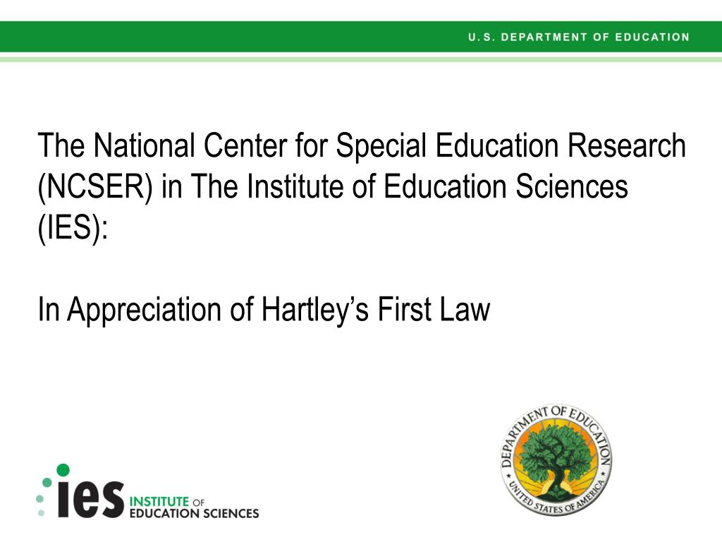 The National Center for Special Education Research (NCSER) in The Institute of Education Sciences (IES):
