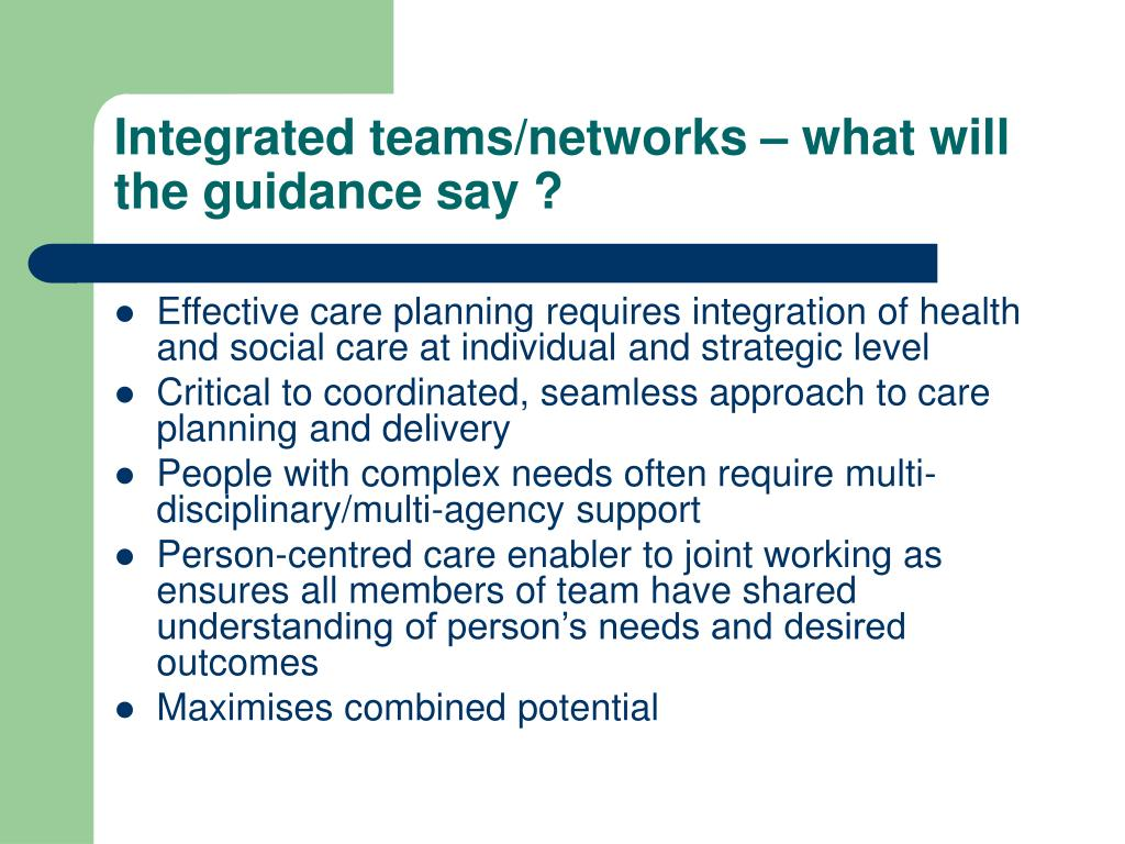 Integrated teams/networks – what will the guidance say ?