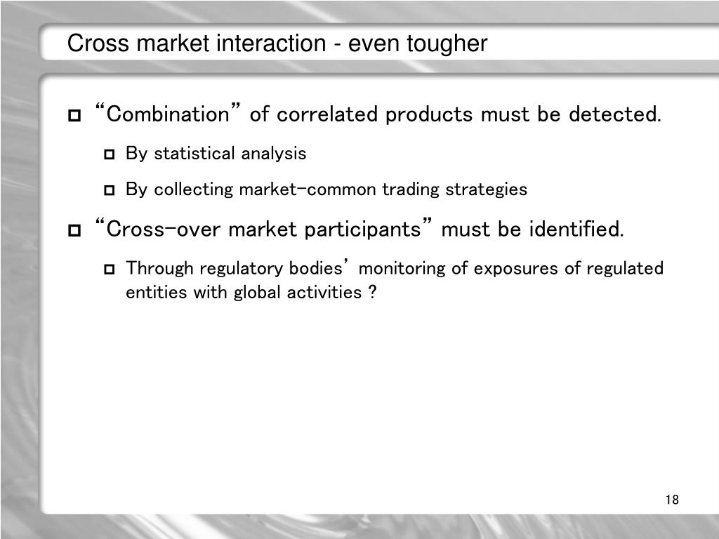 Cross market interaction - even tougher