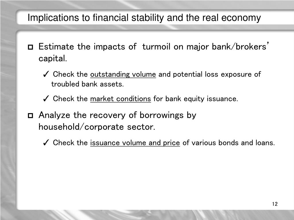 Implications to financial stability and the real economy