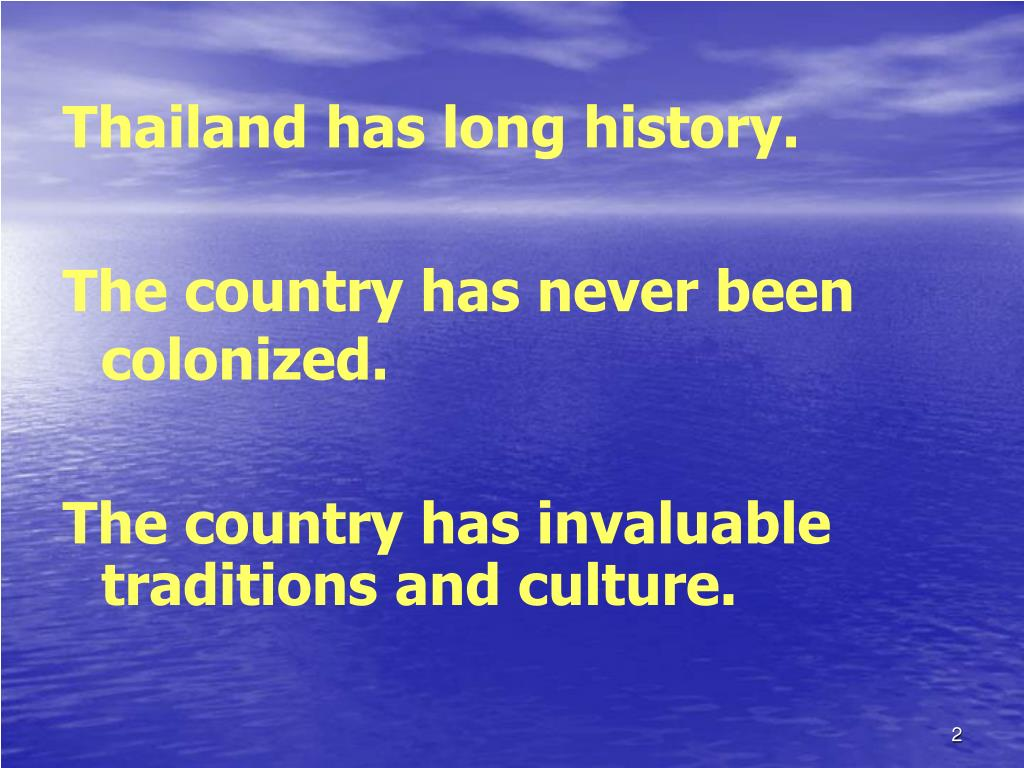Thailand has long history.