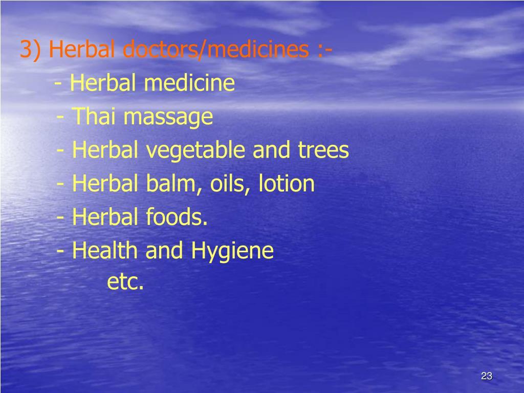 3) Herbal doctors/medicines :-