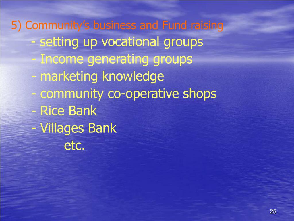 5) Community's business and Fund raising