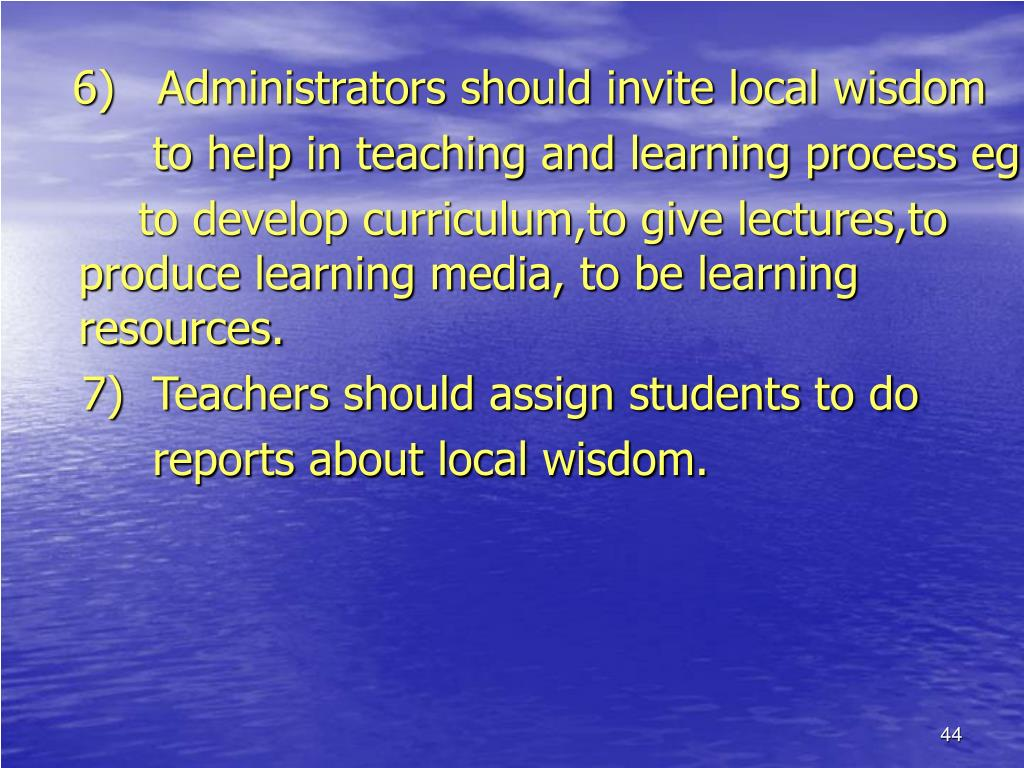 6)   Administrators should invite local wisdom