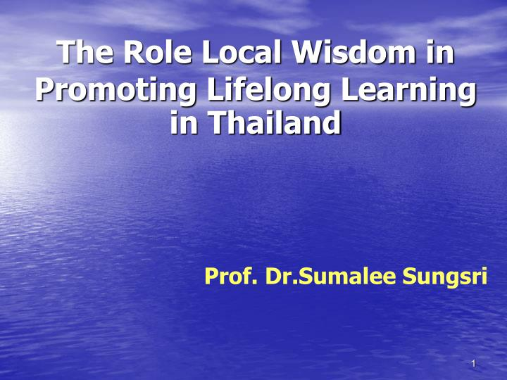 The role local wisdom in promoting lifelong learning in thailand l.jpg