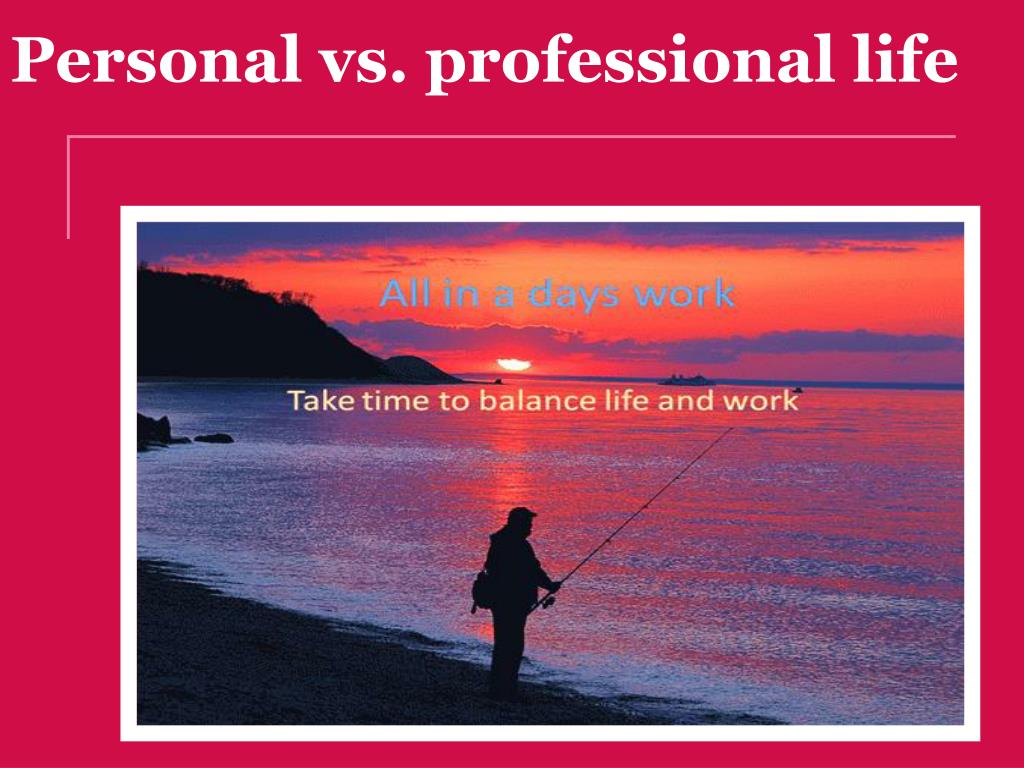 personal professional vs presentation powerpoint lives ppt slideserve