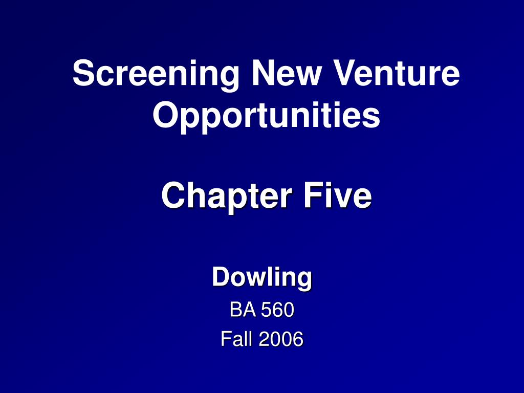 Screening New Venture Opportunities