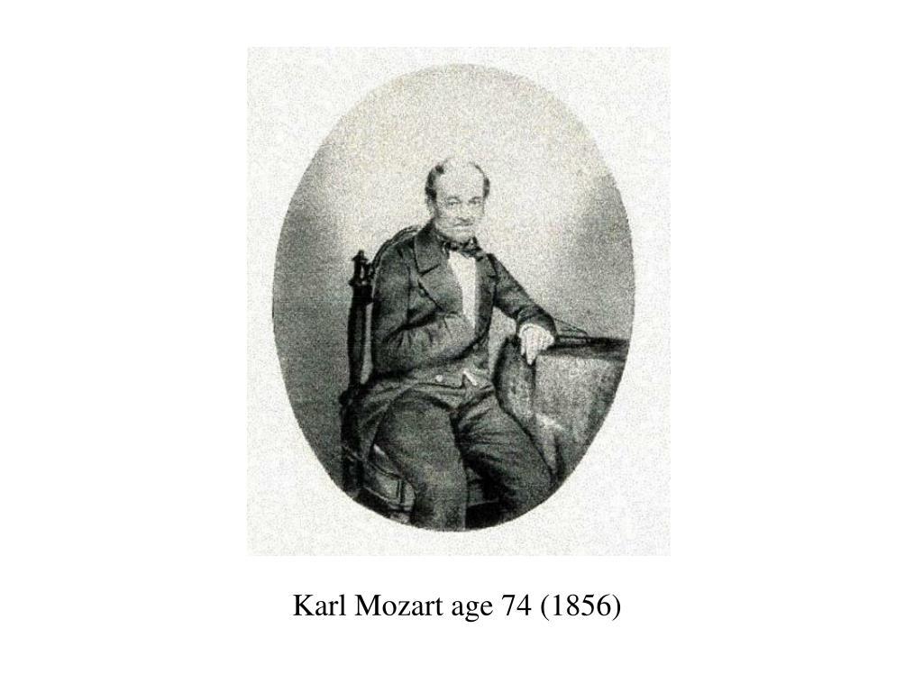 Karl Mozart age 74 (1856)