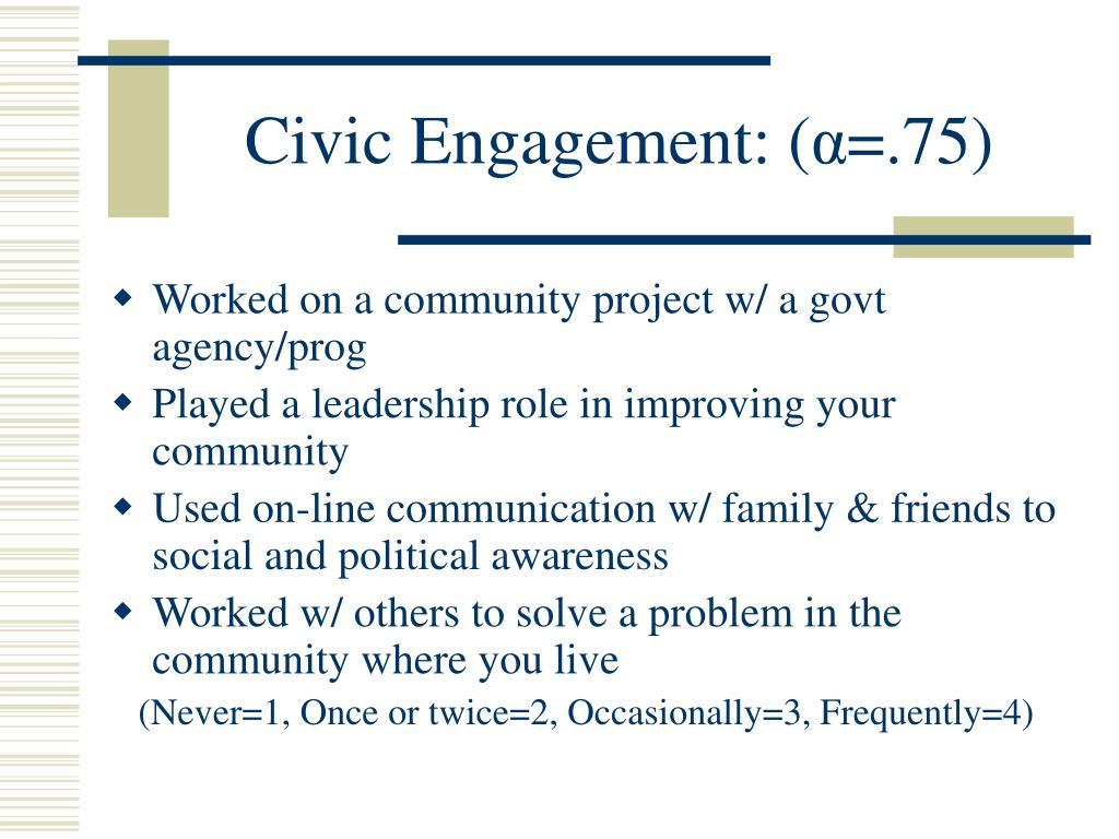 Civic Engagement: (