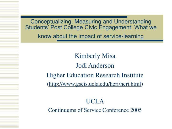 Conceptualizing, Measuring and Understanding Students' Post College Civic Engagement: What we know...