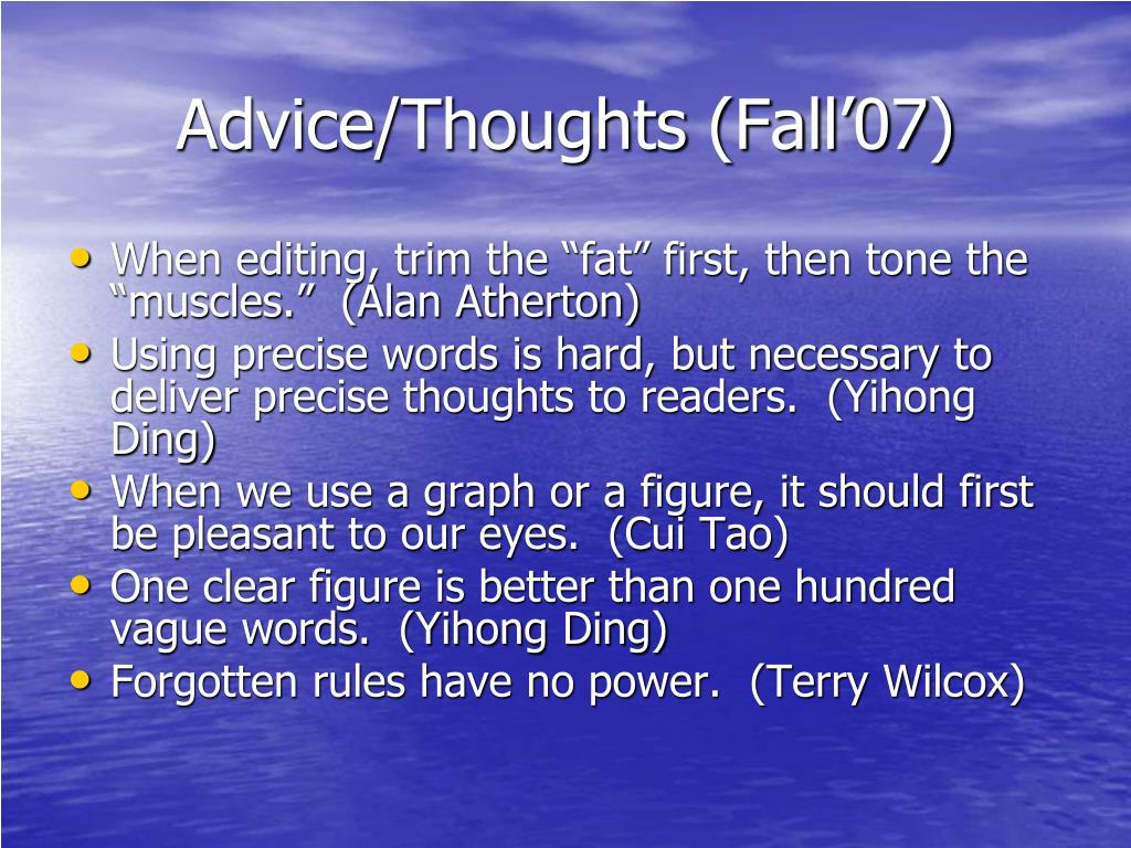 Advice/Thoughts (Fall'07)