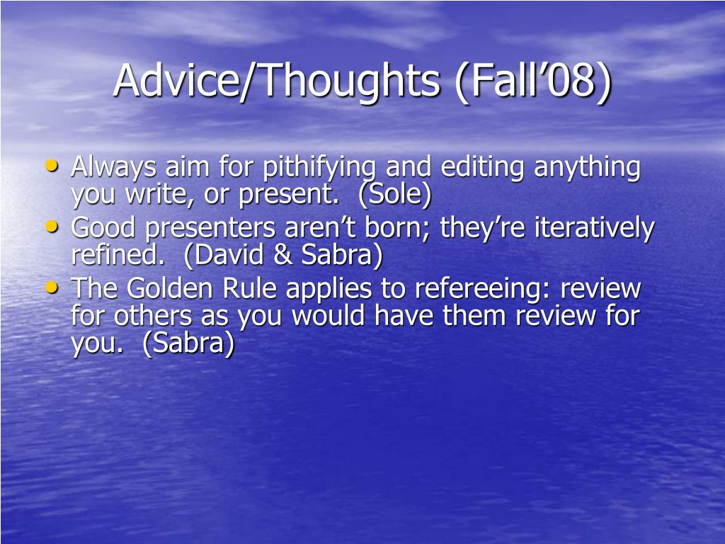 Advice/Thoughts (Fall'08)