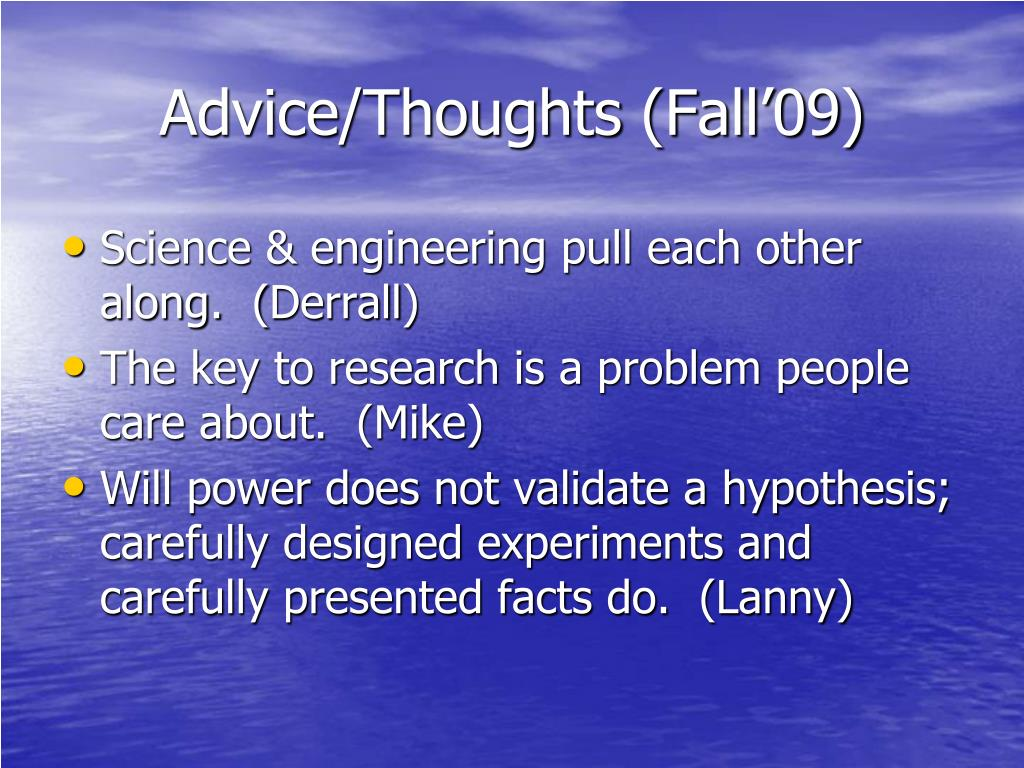 Advice/Thoughts (Fall'09)
