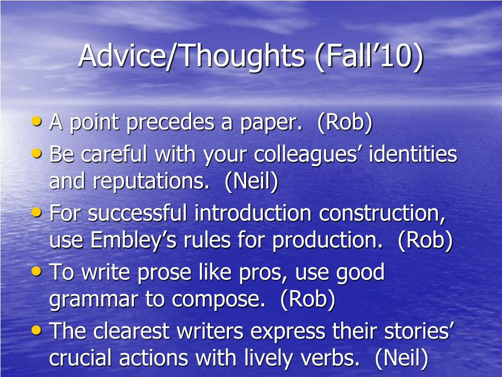 Advice/Thoughts (Fall'10)
