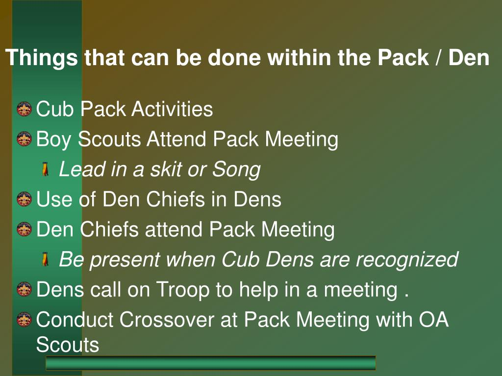 Things that can be done within the Pack / Den