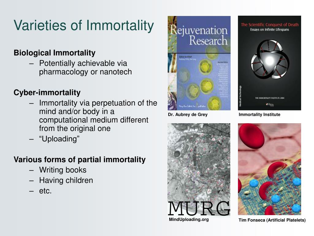 Varieties of Immortality