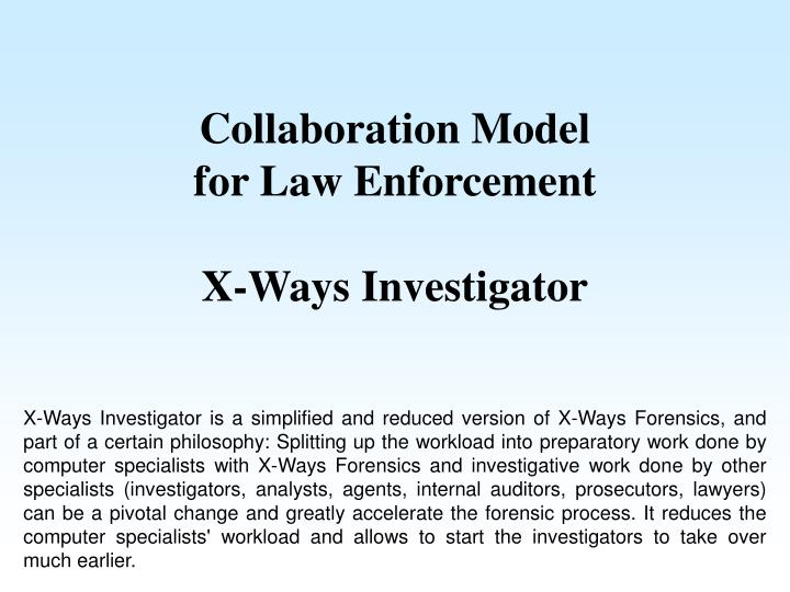 Collaboration model for law enforcement x ways investigator