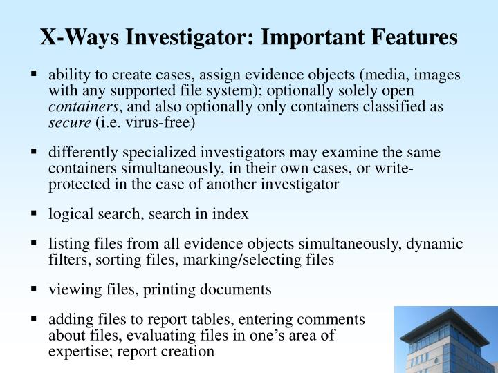 X ways investigator important features
