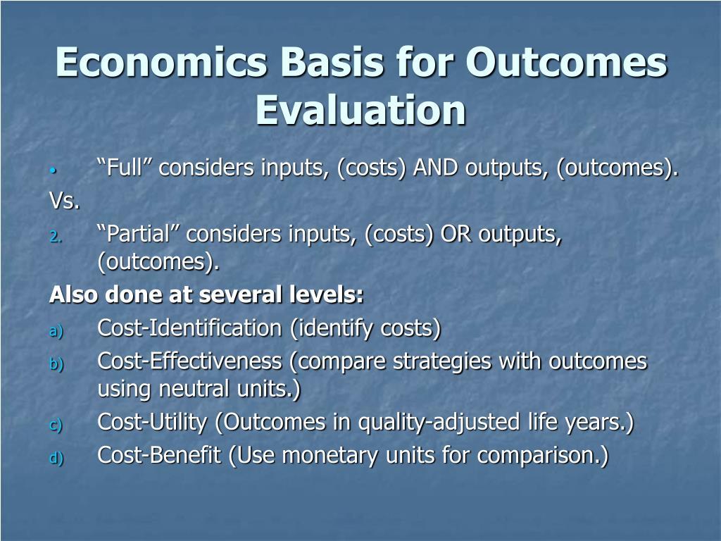 Economics Basis for Outcomes Evaluation